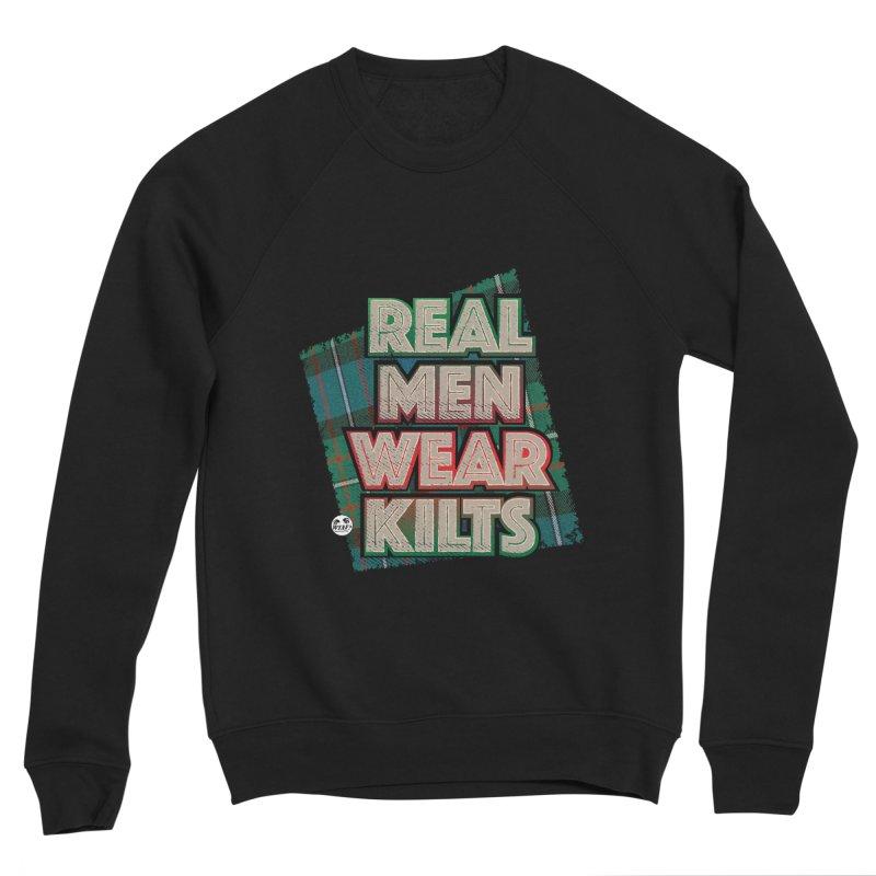 Real men wear kilts Men's Sweatshirt by WTAFGear's Artist Shop