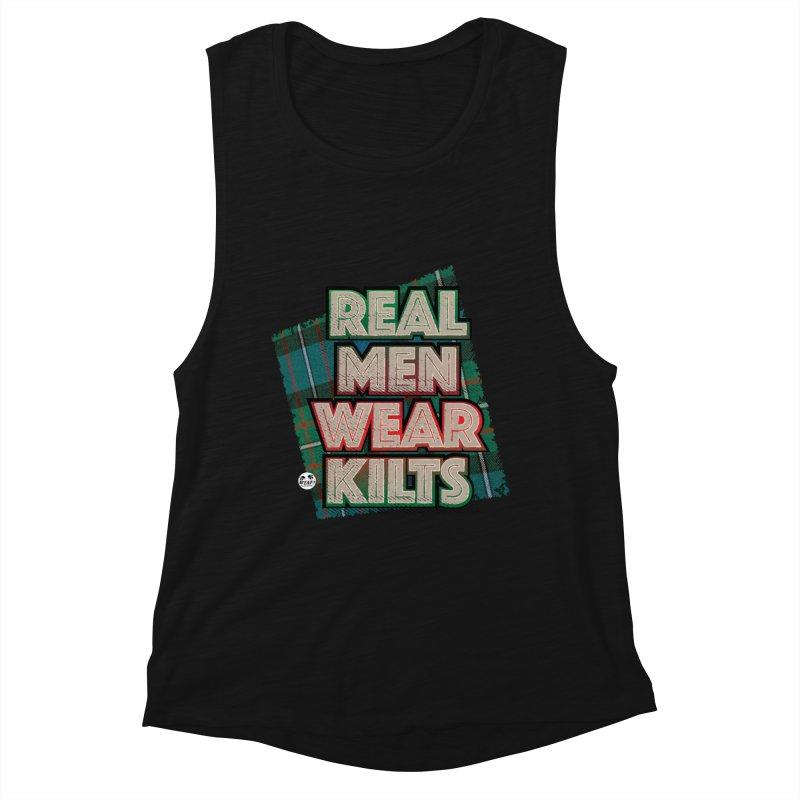 Real men wear kilts Women's Muscle Tank by WTAFGear's Artist Shop