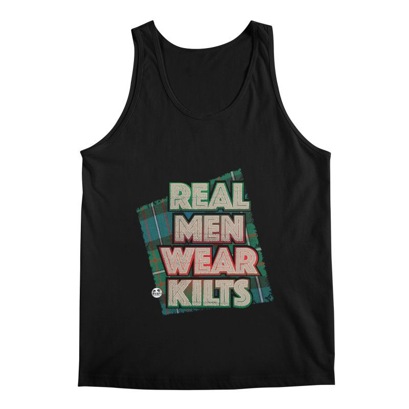 Real men wear kilts Men's Tank by WTAFGear's Artist Shop