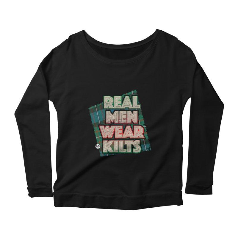 Real men wear kilts Women's Scoop Neck Longsleeve T-Shirt by WTAFGear's Artist Shop
