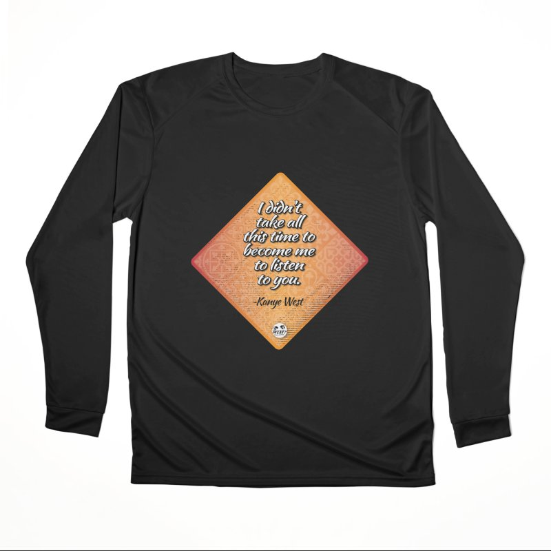 Becoming Me... Women's Performance Unisex Longsleeve T-Shirt by WTAFGear's Artist Shop