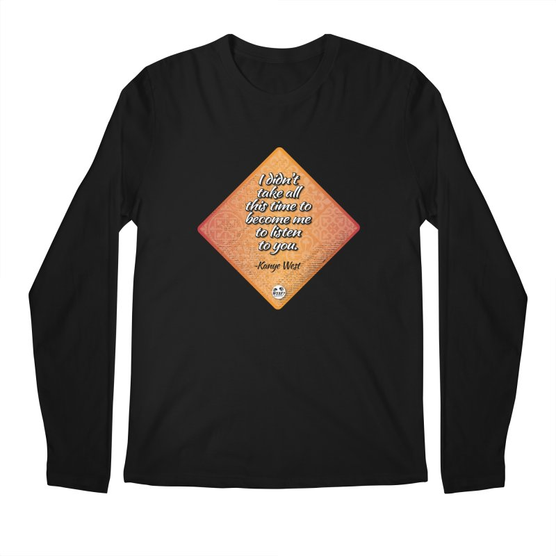 Becoming Me... Men's Regular Longsleeve T-Shirt by WTAFGear's Artist Shop