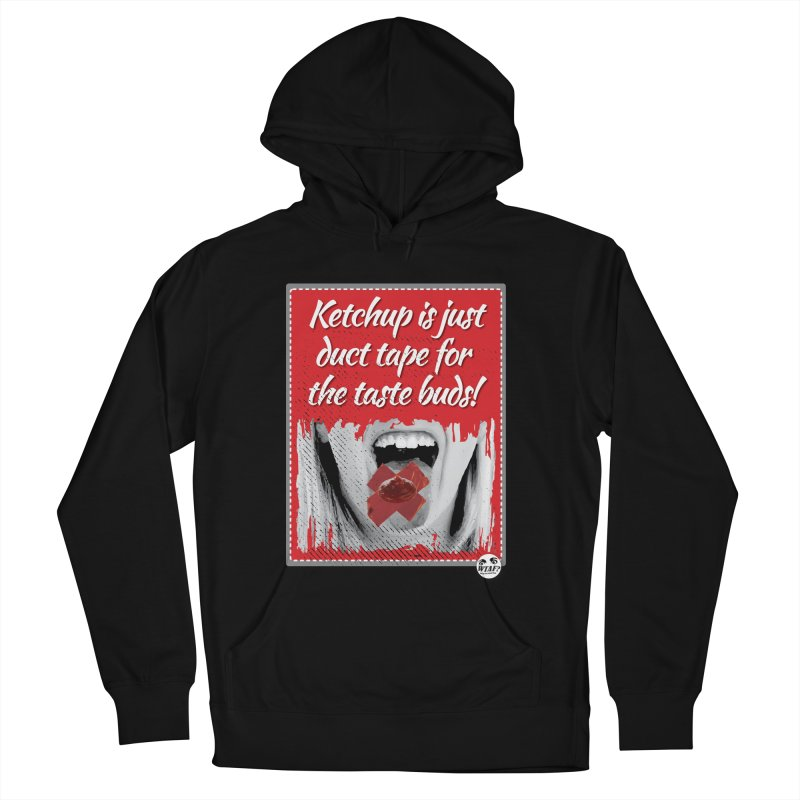 Duct tape for the taste buds Women's French Terry Pullover Hoody by WTAFGear's Artist Shop