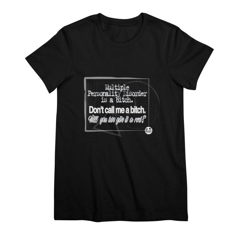 Personality disorder Women's Premium T-Shirt by WTAFGear's Artist Shop