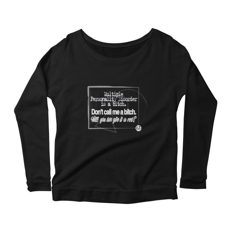 Personality disorder Women's Scoop Neck Longsleeve T-Shirt by WTAFGear's Artist Shop