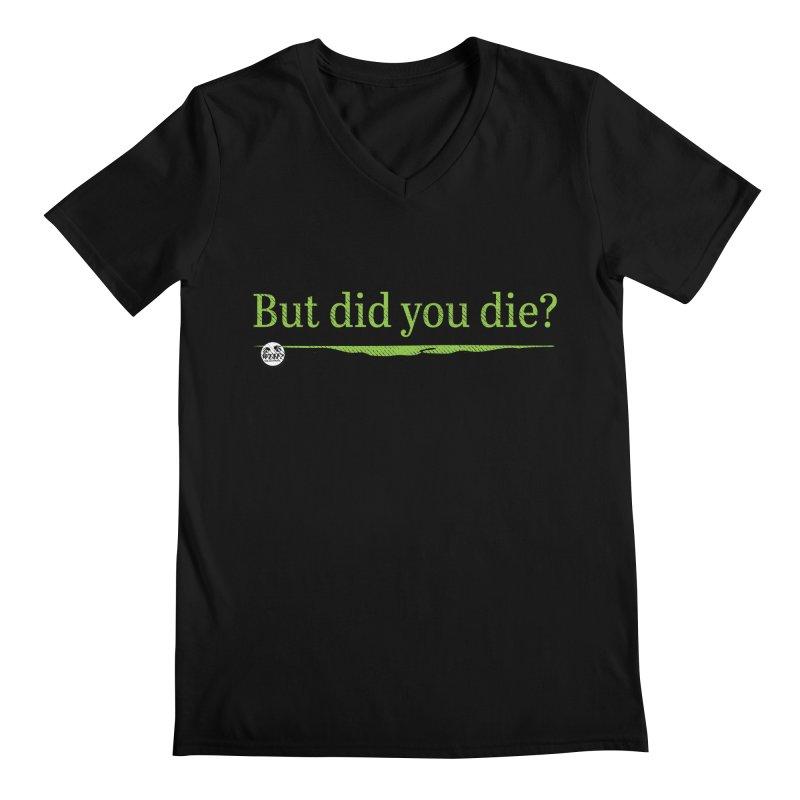 But did you die? Men's Regular V-Neck by WTAFGear's Artist Shop