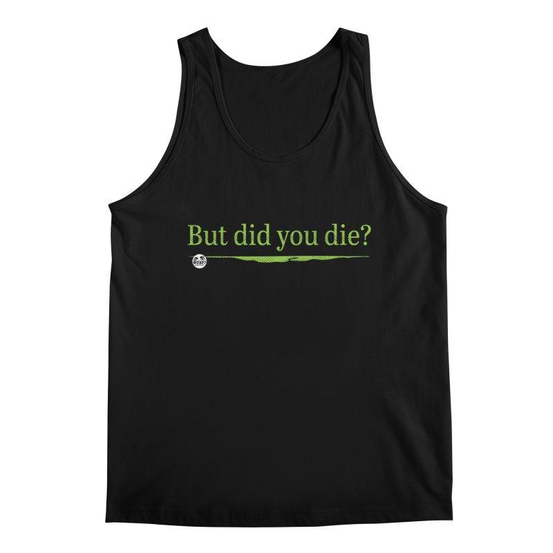 But did you die? Men's Regular Tank by WTAFGear's Artist Shop
