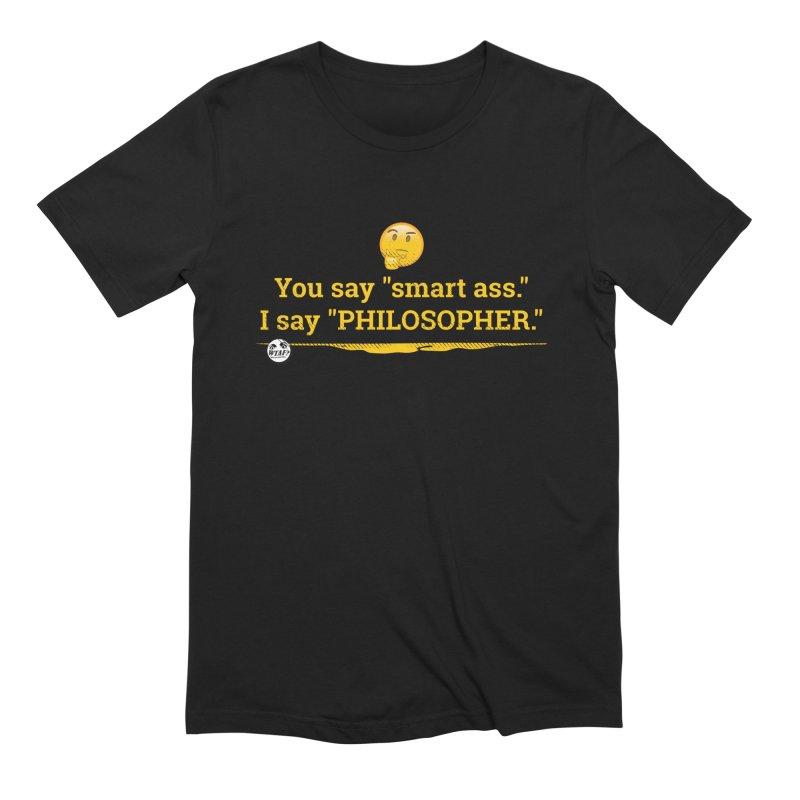 Smart ass. Men's Extra Soft T-Shirt by WTAFGear's Artist Shop
