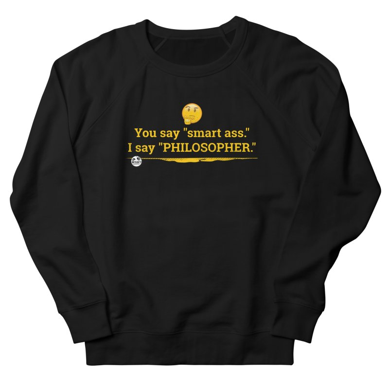 Smart ass. Men's French Terry Sweatshirt by WTAFGear's Artist Shop