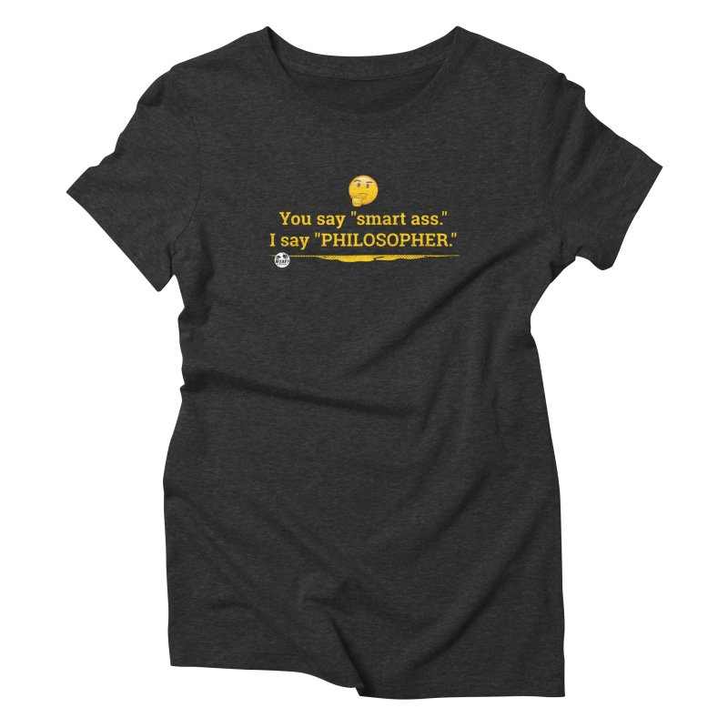 Smart ass. Women's Triblend T-Shirt by WTAFGear's Artist Shop