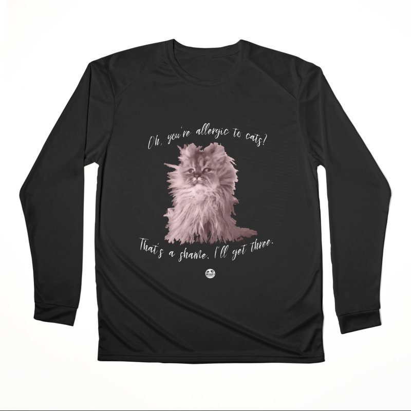 Allergic to Cats? Men's Performance Longsleeve T-Shirt by WTAFGear's Artist Shop