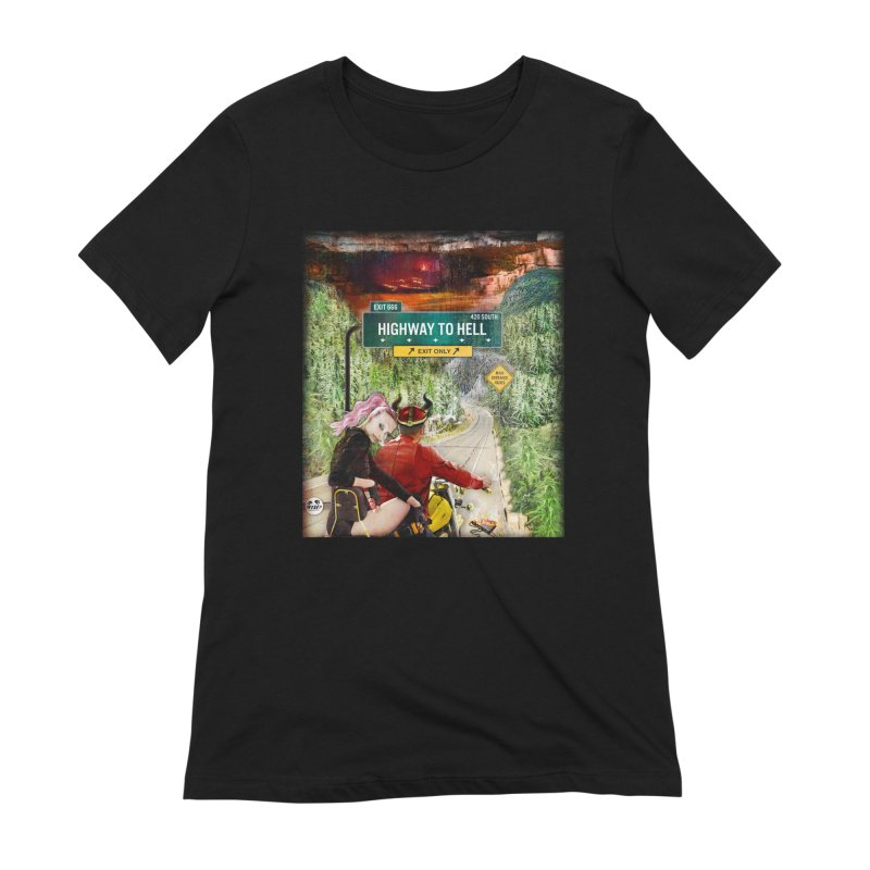 Highway to HELL Women's Extra Soft T-Shirt by WTAFGear's Artist Shop