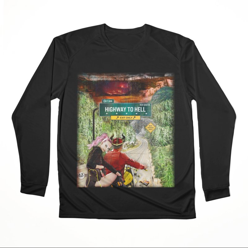 Highway to HELL Women's Performance Unisex Longsleeve T-Shirt by WTAFGear's Artist Shop
