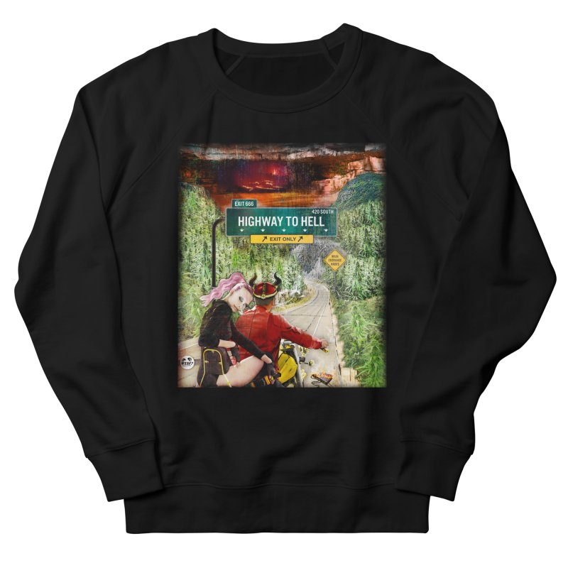 Highway to HELL Women's French Terry Sweatshirt by WTAFGear's Artist Shop