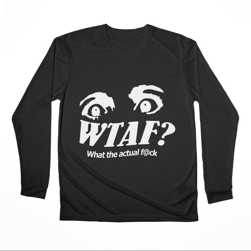 WTAF- Reverse Women's Performance Unisex Longsleeve T-Shirt by WTAFGear's Artist Shop