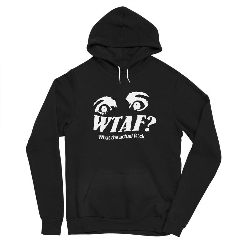 WTAF- Reverse Women's Pullover Hoody by WTAFGear's Artist Shop