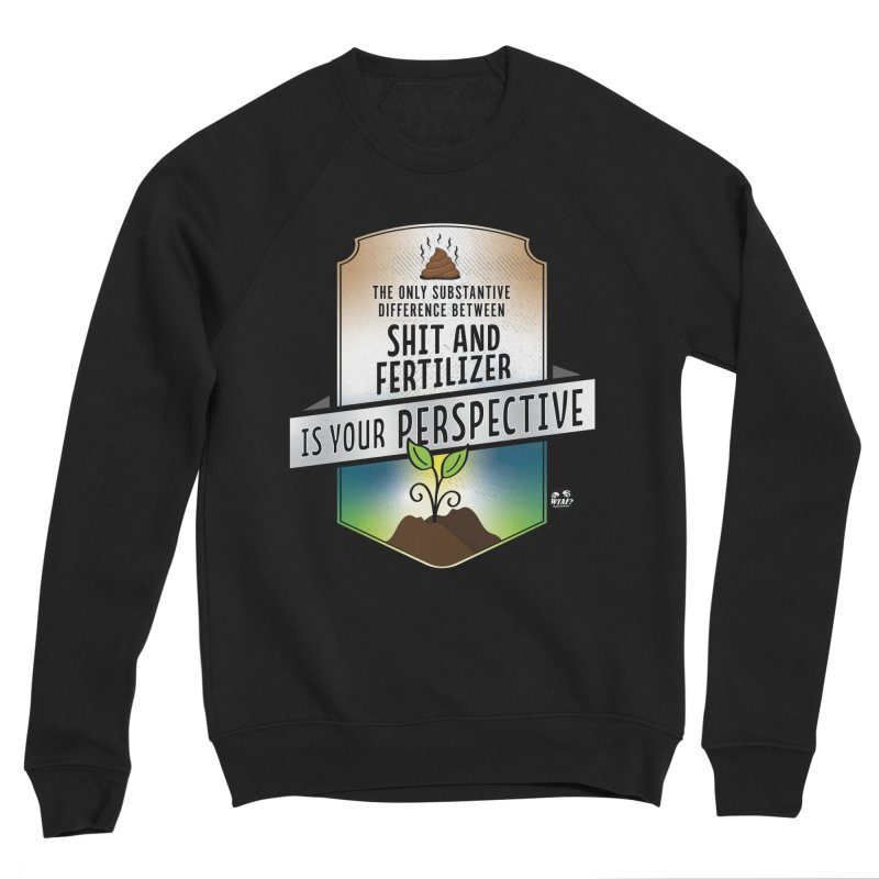 Shit and Fertilizer Women's Sweatshirt by WTAFGear's Artist Shop
