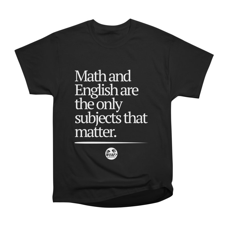 Math and English Women's T-Shirt by WTAFGear's Artist Shop