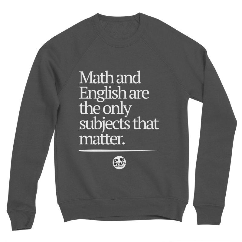 Math and English Women's Sweatshirt by WTAFGear's Artist Shop