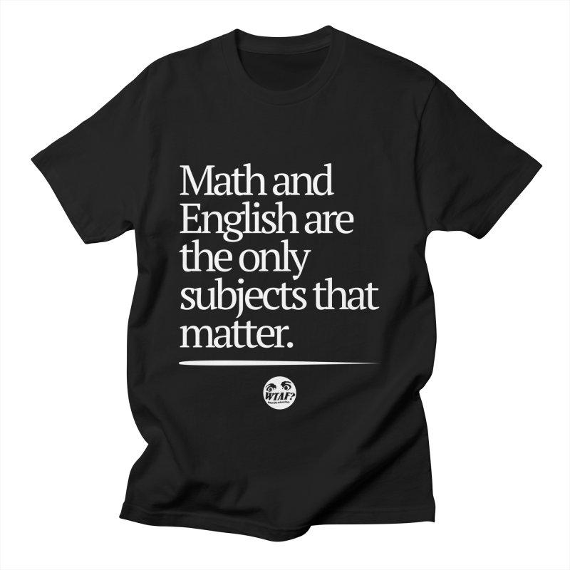 Math and English Men's T-Shirt by WTAFGear's Artist Shop