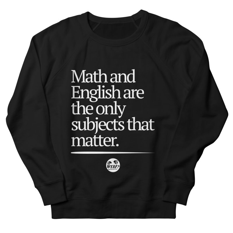 Math and English Women's Sweatshirt by WTAFGear's Artist Shop
