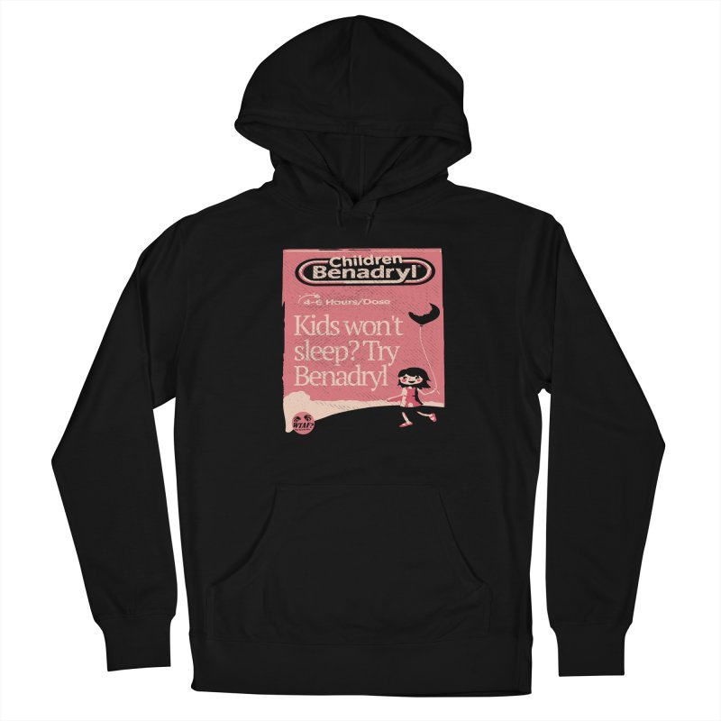 Benadryl Women's Pullover Hoody by WTAFGear's Artist Shop