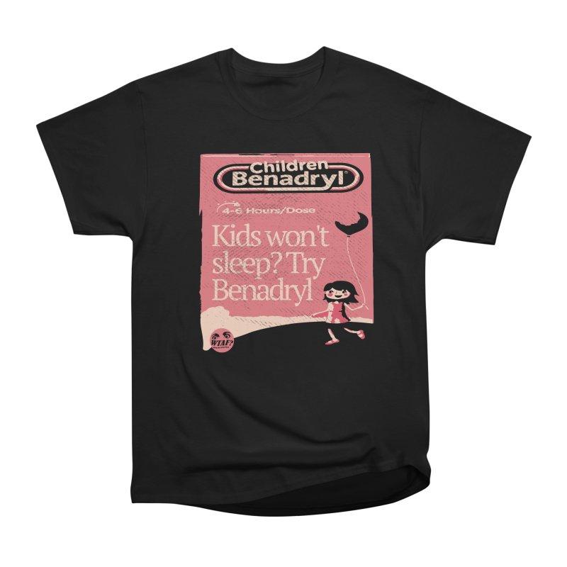 Benadryl Women's T-Shirt by WTAFGear's Artist Shop