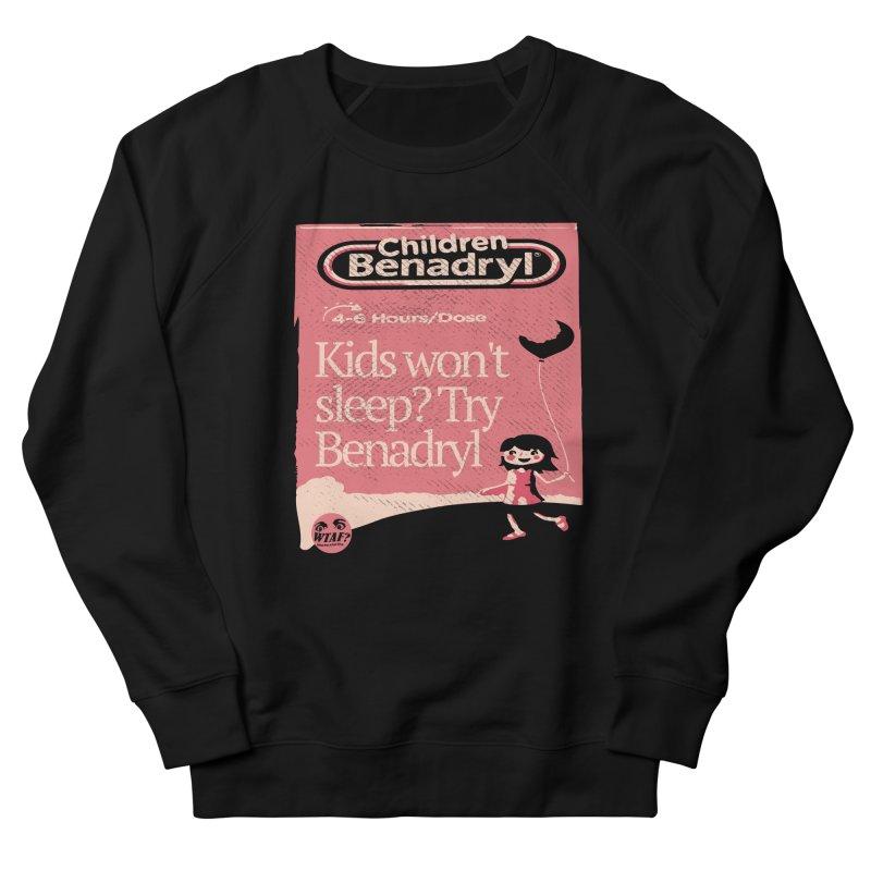 Benadryl Women's Sweatshirt by WTAFGear's Artist Shop
