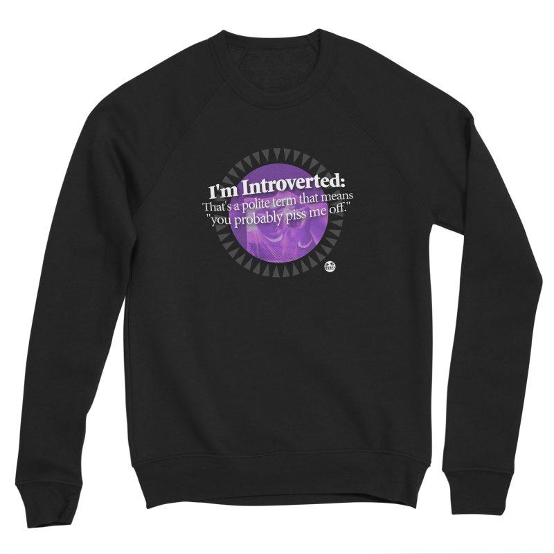Introvert Women's Sweatshirt by WTAFGear's Artist Shop