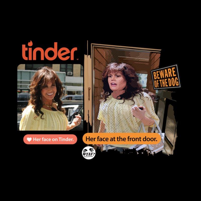 Her face on Tinder Men's T-Shirt by WTAFGear's Artist Shop