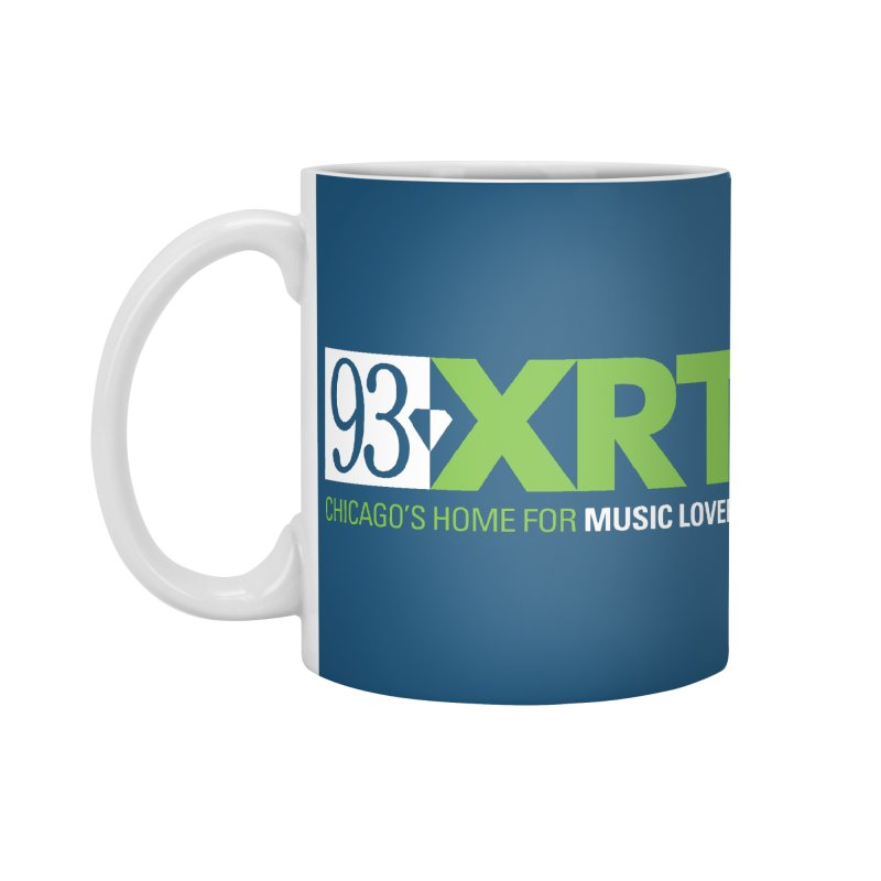 Chicago's Home for Music Lovers Accessories Mug by WXRT's Artist Shop