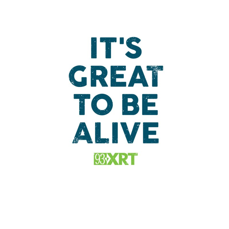 """It's Great To Be Alive"" Accessories Mug by 93XRT"