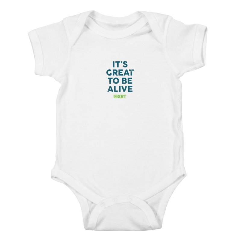"Baby & Kids - ""It's Great To Be Alive"" Kids Baby Bodysuit by WXRT's Artist Shop"