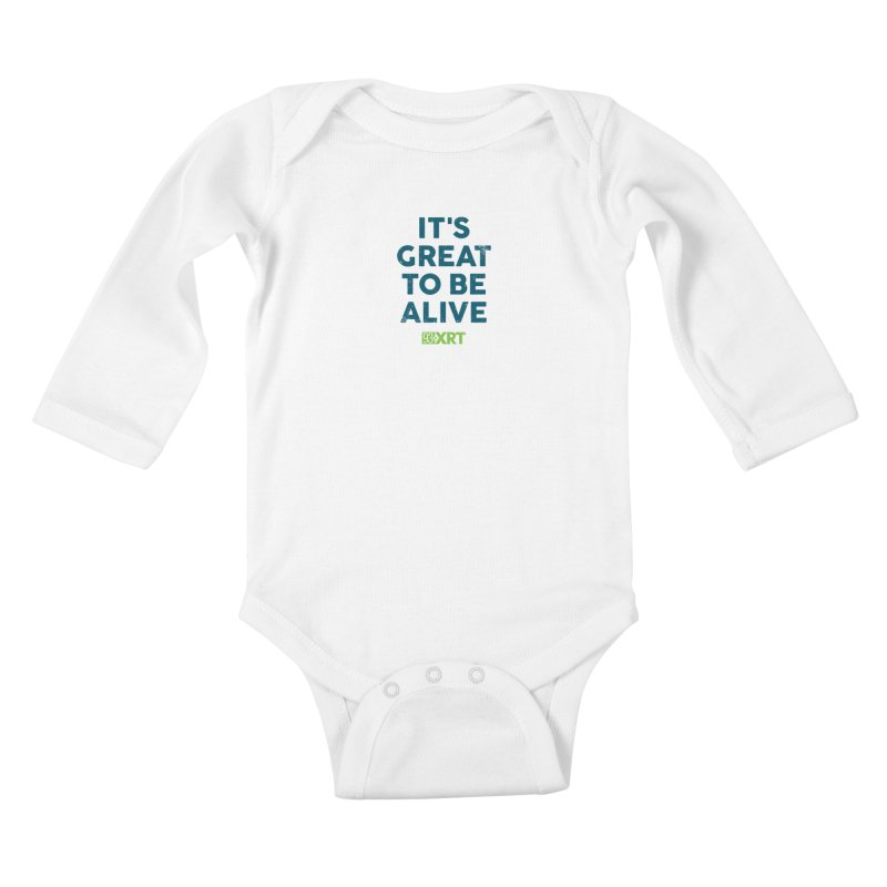 "Baby & Kids - ""It's Great To Be Alive"" Kids Baby Longsleeve Bodysuit by WXRT's Artist Shop"