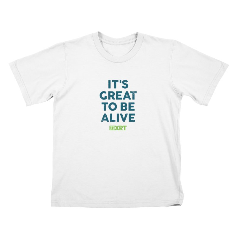 """""""It's Great To Be Alive"""" Kids T-Shirt by 93XRT"""