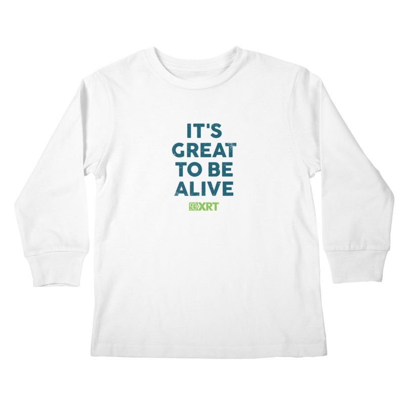 """""""It's Great To Be Alive"""" Kids Longsleeve T-Shirt by 93XRT"""