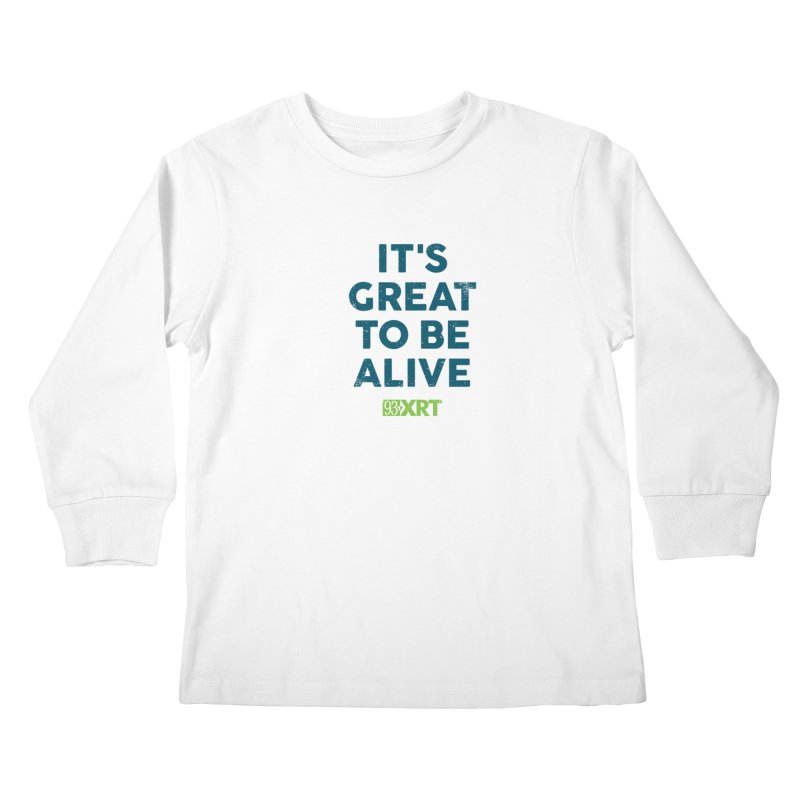 "Baby & Kids - ""It's Great To Be Alive"" Kids Longsleeve T-Shirt by 93XRT"