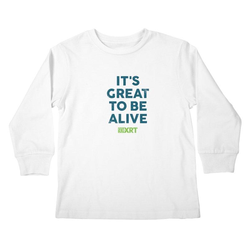"Baby & Kids - ""It's Great To Be Alive"" Kids Longsleeve T-Shirt by WXRT's Artist Shop"