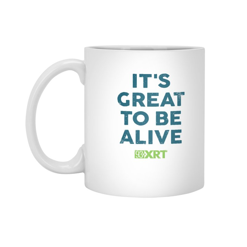 "Baby & Kids - ""It's Great To Be Alive"" Accessories Mug by WXRT's Artist Shop"