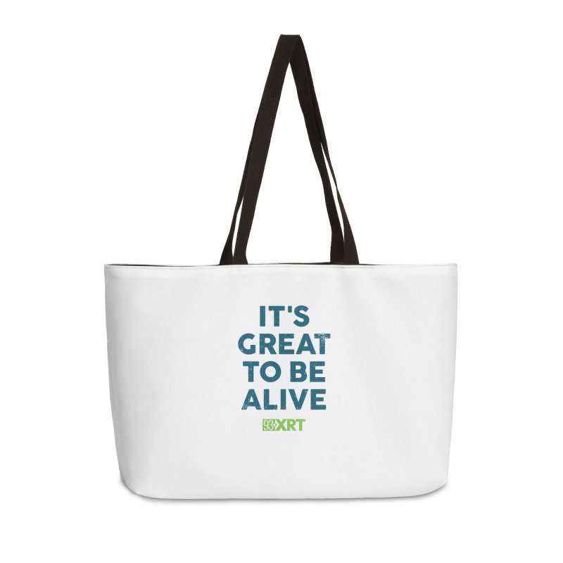 """It's Great To Be Alive"" Accessories Weekender Bag Bag by 93XRT"