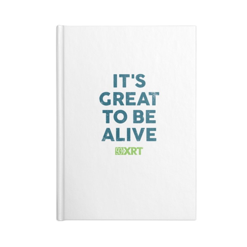 """It's Great To Be Alive"" Accessories Lined Journal Notebook by 93XRT"