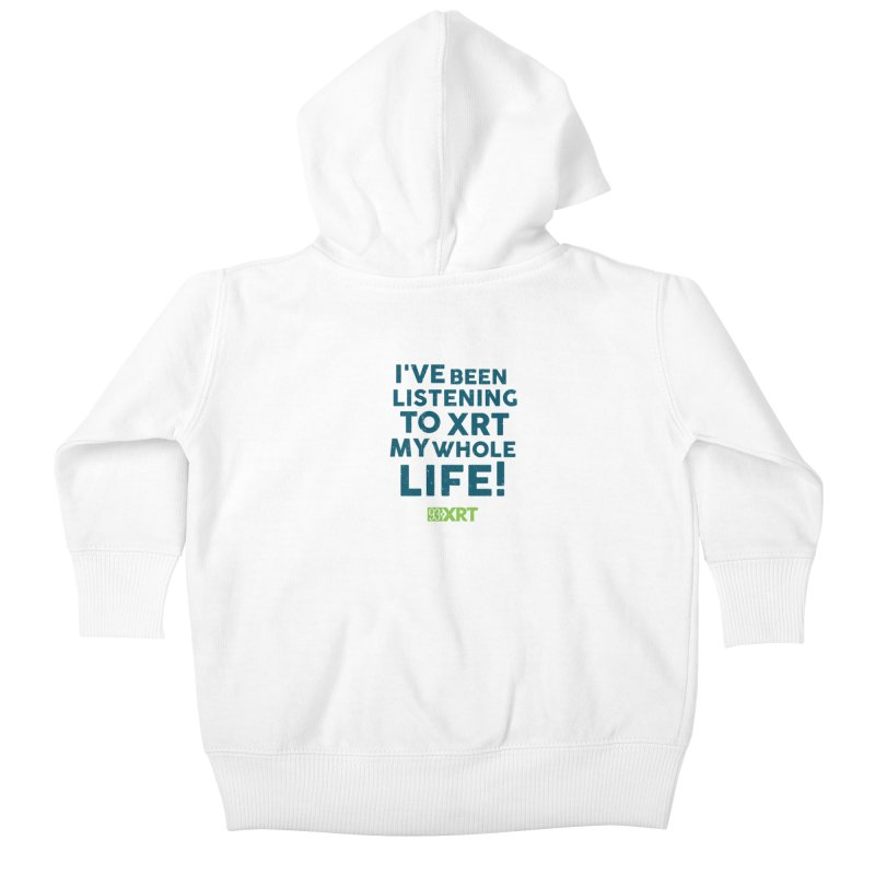 I've Been Listening To XRT My Whole Life Kids Baby Zip-Up Hoody by 93XRT