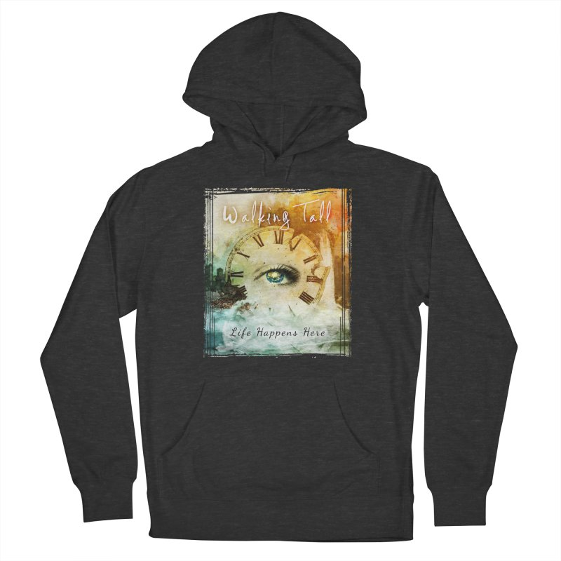 Walking Tall-Life Happens Here-black Men's French Terry Pullover Hoody by Walking Tall - Band Merch Shop