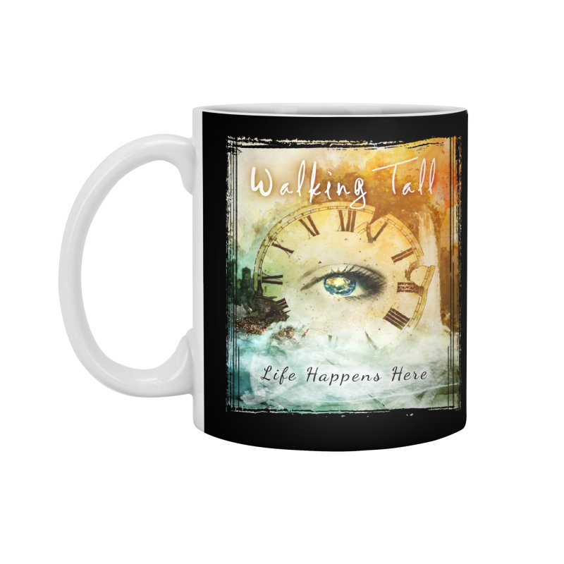 Walking Tall-Life Happens Here-black Accessories Mug by Walking Tall - Band Merch Shop
