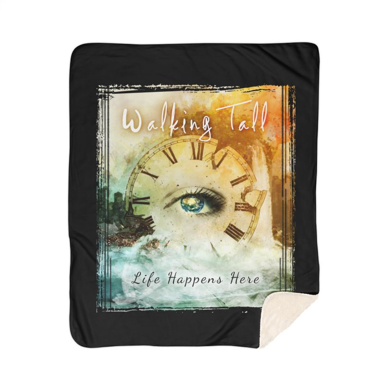 Walking Tall-Life Happens Here-black Home Sherpa Blanket Blanket by Walking Tall - Band Merch Shop