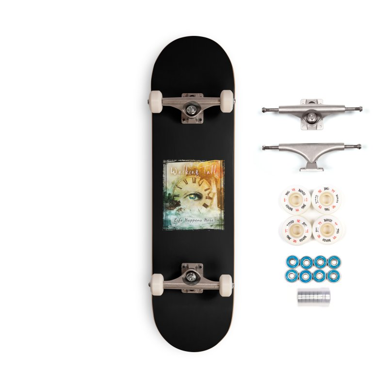 Walking Tall-Life Happens Here-black Accessories Skateboard by Walking Tall - Band Merch Shop