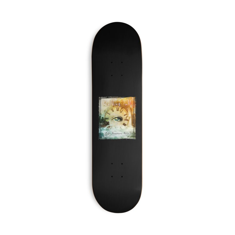 Walking Tall-Life Happens Here-black Accessories Deck Only Skateboard by Walking Tall - Band Merch Shop