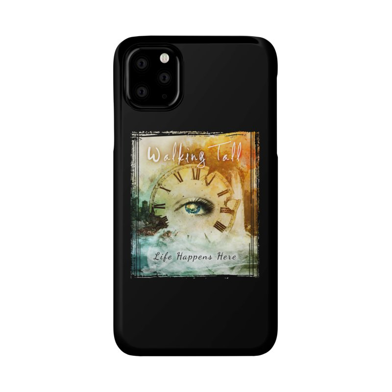 Walking Tall-Life Happens Here-black Accessories Phone Case by Walking Tall - Band Merch Shop