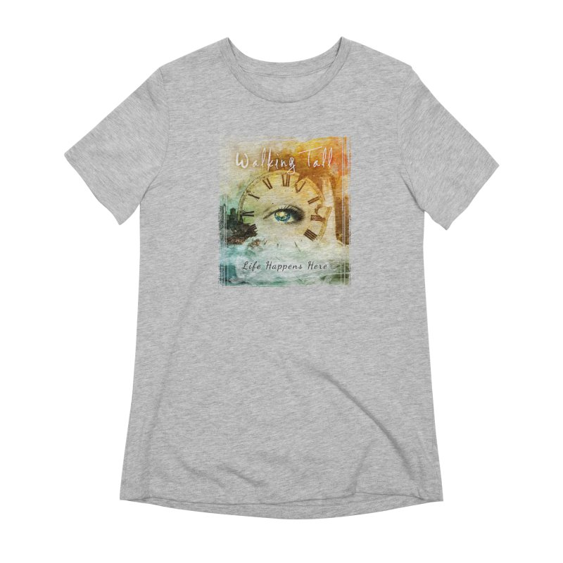 Walking Tall-Life Happens Here-White Women's T-Shirt by Walking Tall - Band Merch Shop