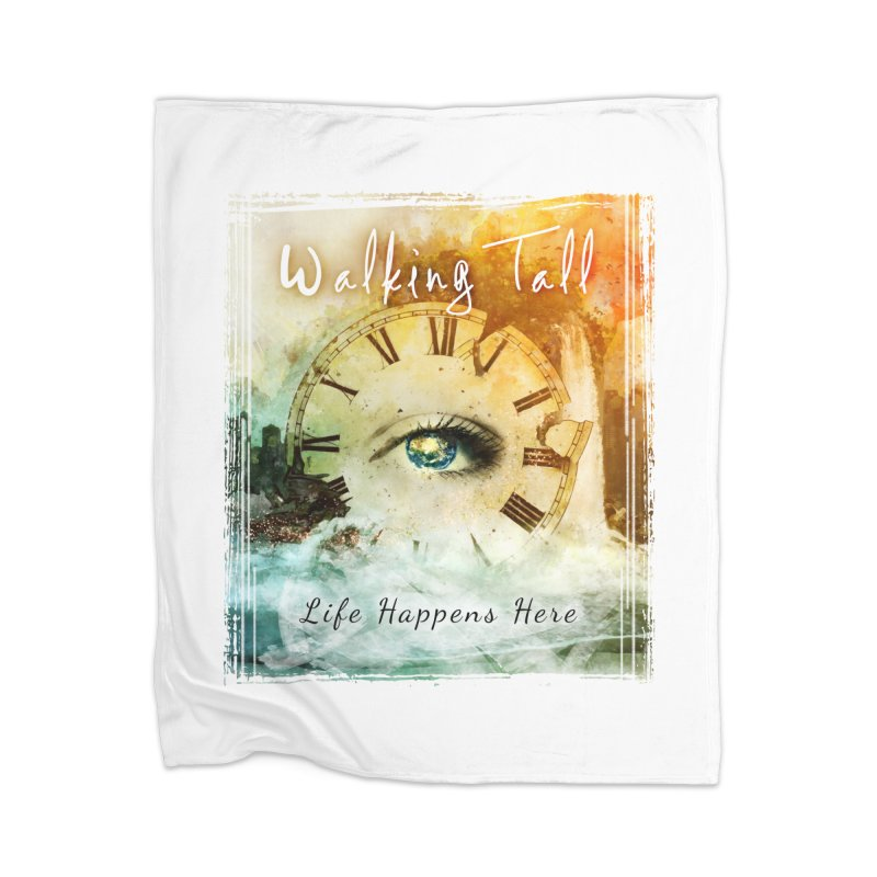 Walking Tall-Life Happens Here-White Home Blanket by Walking Tall - Band Merch Shop